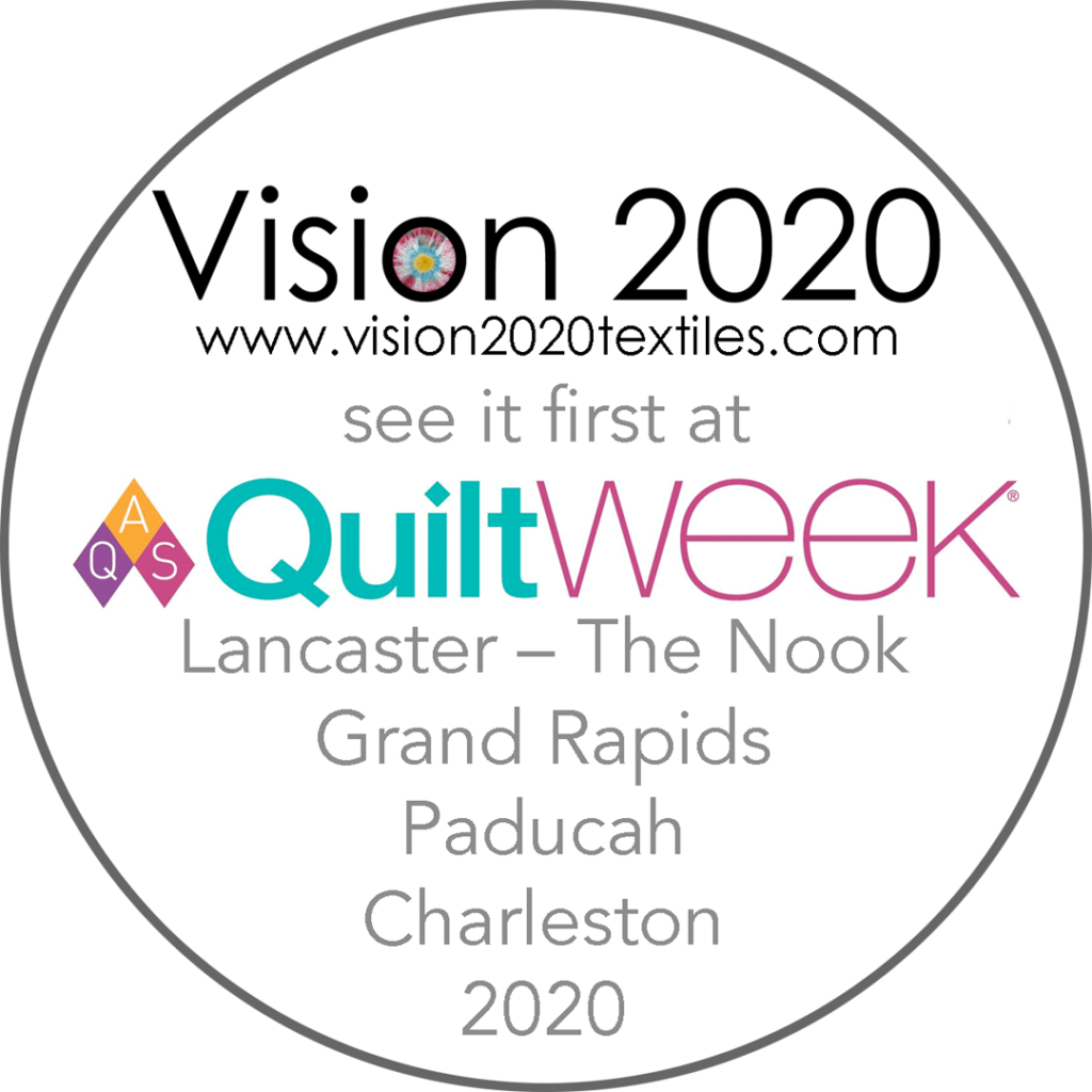 See Vision 2020 First at AQS QuiltWeek