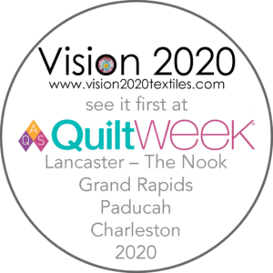 See Vision 2020 First at AQS QuiltWeek